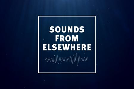 sounds from elsewhere